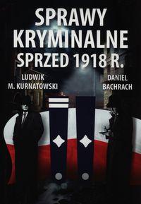 Sprawy kryminalne sprzed 1918 r